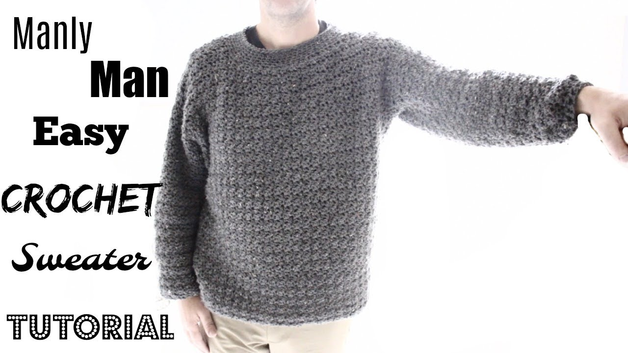 Manly Mans Sweater Crochet Tutorial Youtube