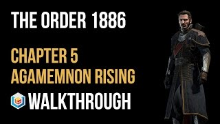 The Order 1886 Walkthrough Chapter 5 Agamemnon Rising Gameplay Let's Play