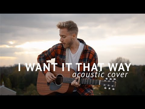 Backstreet Boys - I Want It That Way Acoustic Cover by Jonah Baker