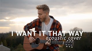 Backstreet Boys - I Want It That Way (Acoustic Cover by Jonah Baker)