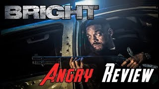 BRIGHT Angry Movie Review