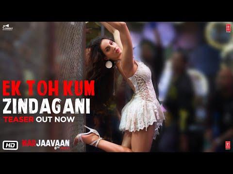 Marjaavaan: Ek Toh Kum Zindagani Teaser | Nora Fatehi | Neha K, Yash N,Tanishk B| Releasing 10 Oct Mp3