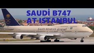 Plane Spotting - Saudi Arabian Boeing 747 at Istanbul Ataturk Airport
