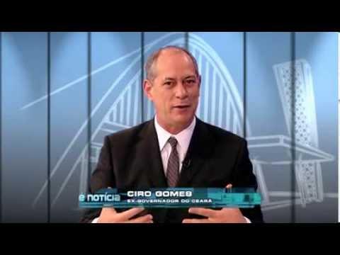 É Notícia: Ciro Gomes, Ex Ministro Da Fazenda E Ex Governador Do CE (1)