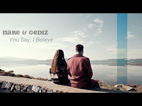 Nare & Gediz (NarGed) | You Say, I Believe | Sefirin Kızı