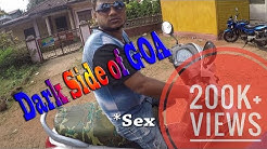 Dark side of GOA |Unfolded secret | SEX-Booty call 18+ | AD VLOGS
