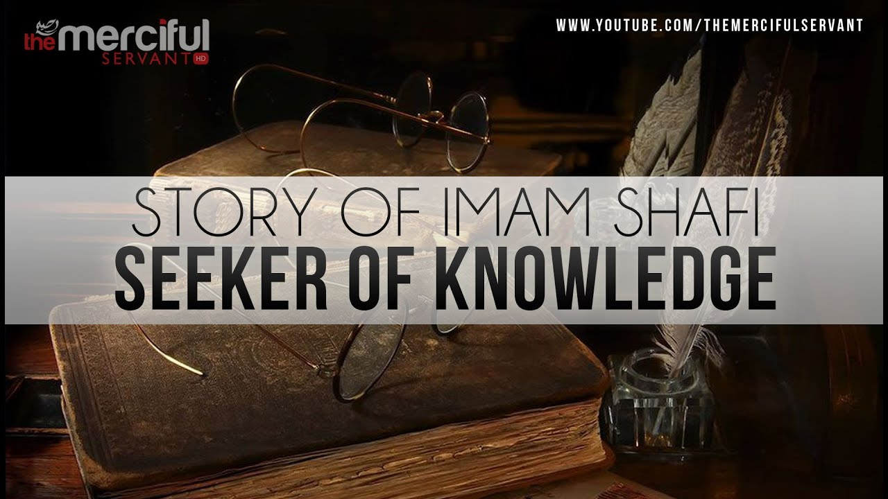 Story of Imam Shafi (R) - Seeker of Knowledge