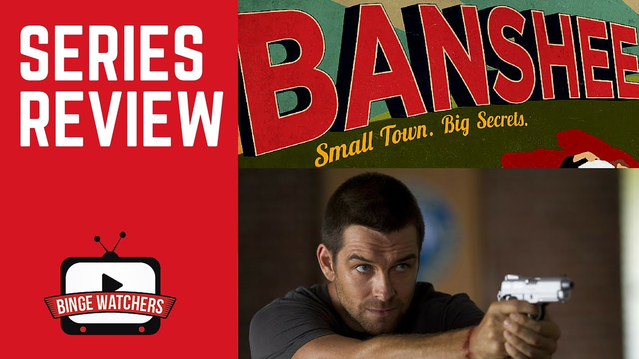 Download Is BANSHEE The Best Action Show Ever? (Spoiler Free)