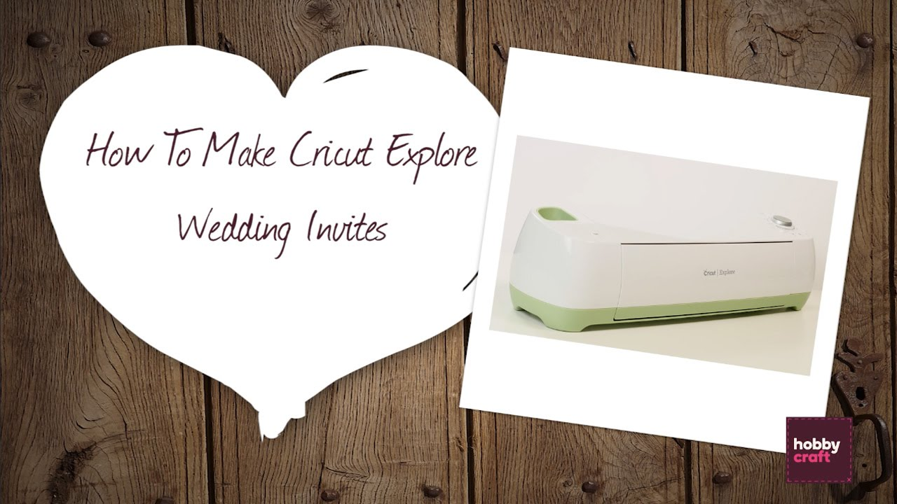 DIY Wedding Invites with the Cricut Explore Hobbycraft YouTube