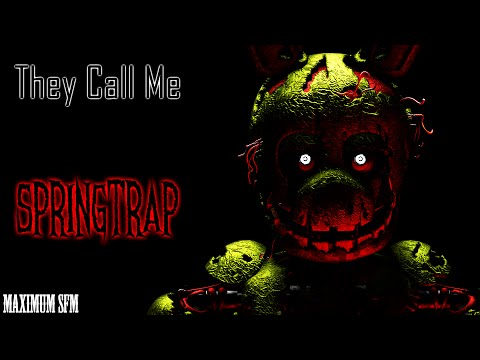 [FNaF SFM] They Call Him SpringTrap
