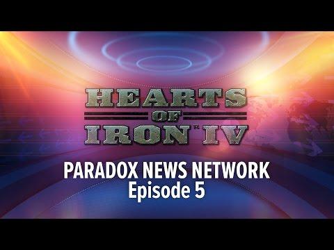 HoI4 - Paradox News Network - Episode 5