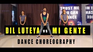 Dil Luteya VS Mi Gente Dance Video | Vicky Patel Choreography | Hip Hop