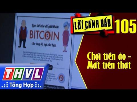 THVL | Lời cảnh báo - Kỳ 105: Chơi tiền ảo - Mất tiền thật