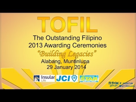 The Outstanding Filipino (TOFIL) 2013 Awarding Ceremonies 1/29/2014