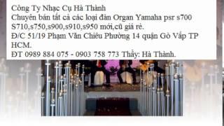 Bán đàn Organ Yamaha psr s700,s710,s750 cũ ĐT 0989 884 075 tỉnh Cần Thơ.