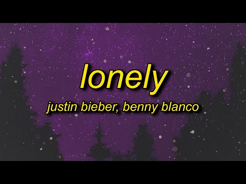 Justin Bieber & benny blanco - Lonely (Lyrics) | what if you had it all but nobody to call