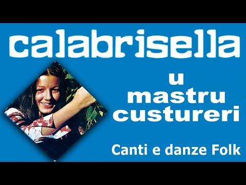 Canti e danze folk calabresi - Calabrisella - U mastru custureri (FULL ALBUM)