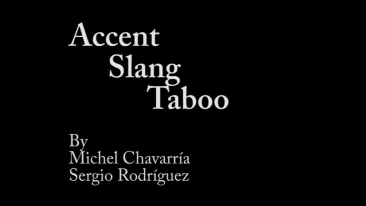 examples of accent slang and taboo youtube