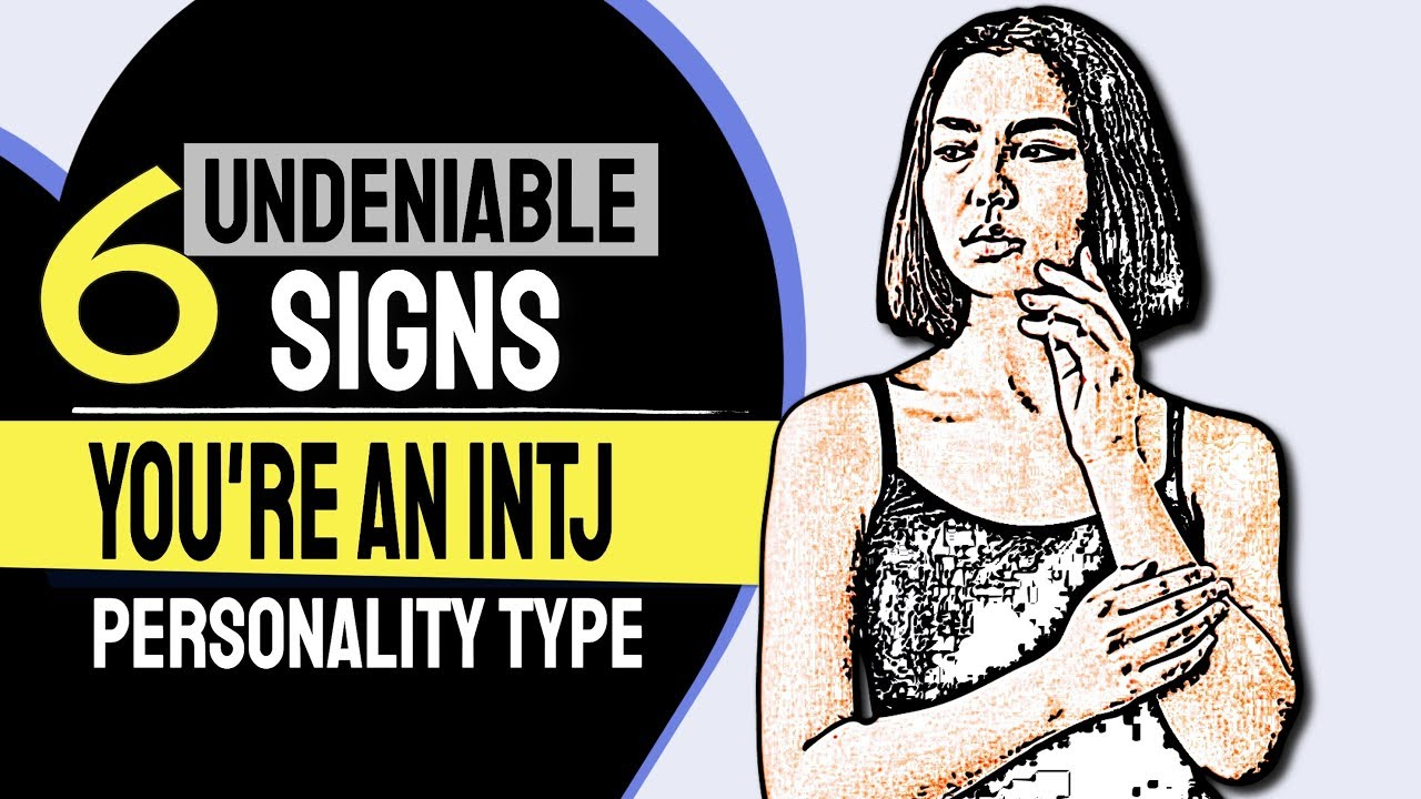 6 Undeniable Signs That You're an INTJ Personality Type