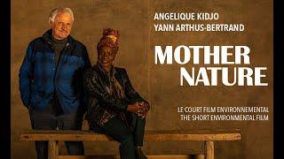 MOTHER NATURE le film environnemental d'Angélique Kidjo et Yann Arthus-Bertrand
