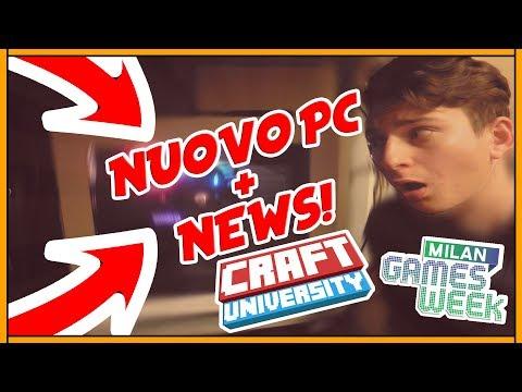 IL MIO NUOVO SUPER PC!!+CRAFTUNIVERSITY AL MILANO GAMES WEEK!!