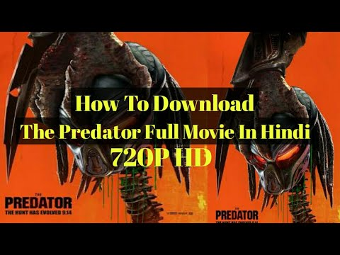 how-to-download-the-predator-2018-full-movie-in-hindi-720p-hd