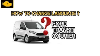 How To Change Language Ford Transit Courier - Jak zmienić język Ford Transit Courier