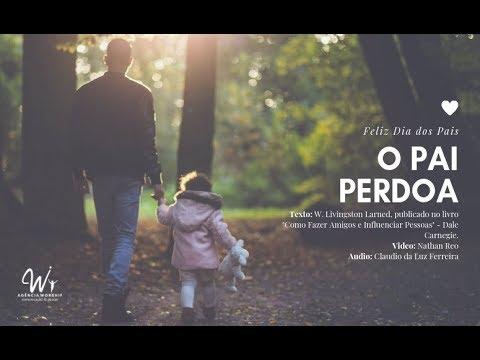 O Pai Perdoa - Feliz Dia Dos Pais