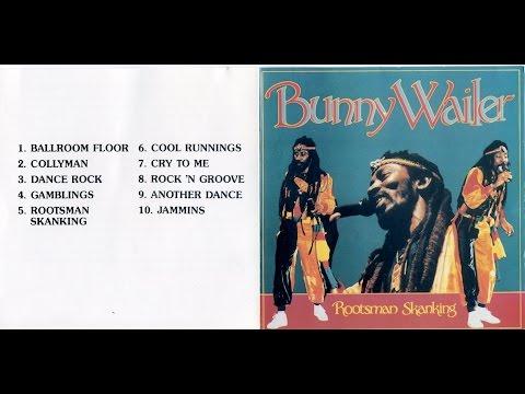 Bunny Wailer - Rootsman Skanking (Full Album)