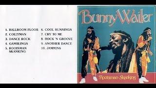 <b>Bunny Wailer</b> - Rootsman Skanking (Full Album)