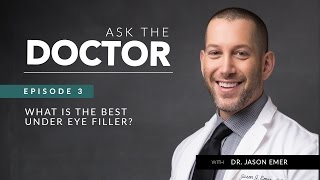 Ask the Doctor | Episode 3 | What is the Best Under Eye Filler?