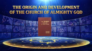 The Appearance of God | The Origin and Development of the Church of Almighty God