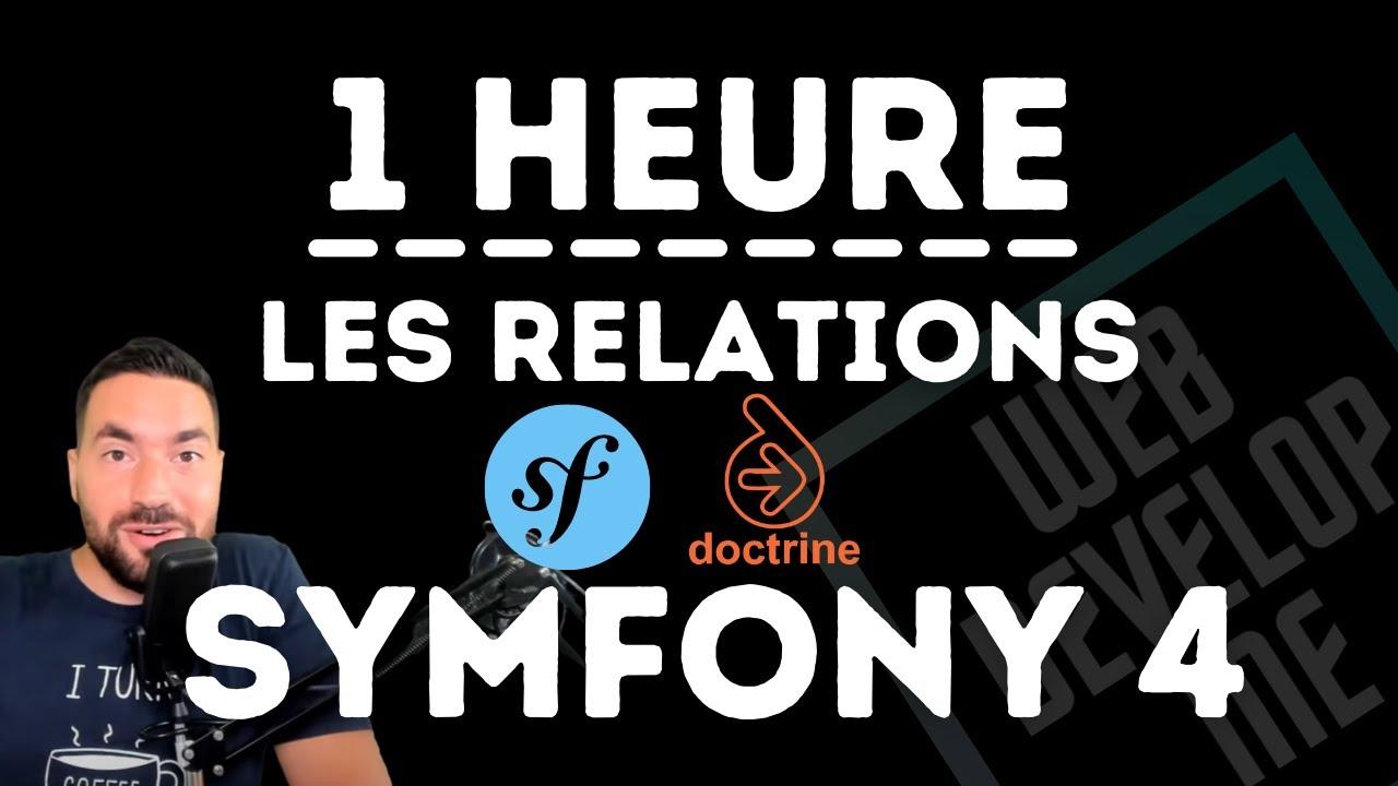 ? SYMFONY 3/4 -  1H POUR COMPRENDRE LES ENTITES ET LEURS RELATIONS !