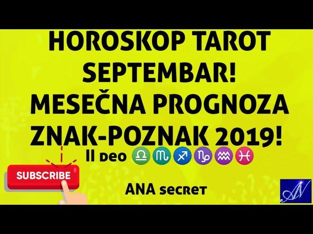 HOROSKOP TAROT SEPTEMBAR 2 videa MESEČNA PROGNOZA ZA SVAKI ZNAK-POZNAK 2019 #anasecret #astro #tarot