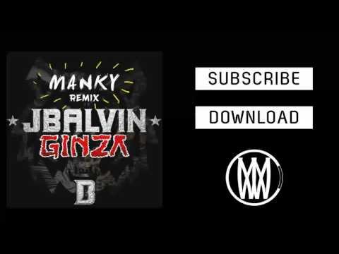 J Balvin - Ginza (MANKY Moombahton Remix)
