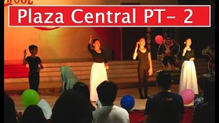 Part 2 Plaza Central School, Philippines, events and plays