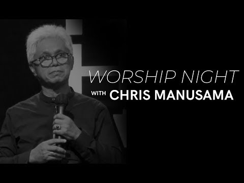 20180323 - Worship Night With Chris Manusama - Cactus Production