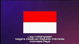 Lagu Kebangsaan INDONESIA - Indonesia Raya
