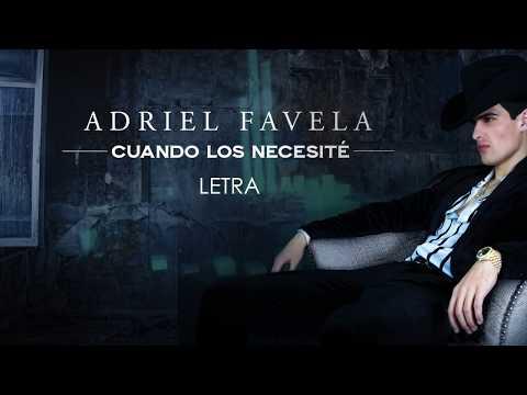 Adriel Favela-  Cuando Los Necesité  (Letra/Lyrics)