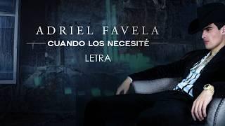 """Adriel Favela- """"Cuando Los Necesité"""" (Letra/Lyrics)"""