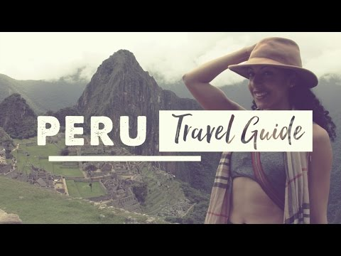 WHERE TO GO IN PERU! | Peru Travel Guide: Part 1
