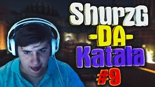 Shurzg-da-katala #9