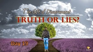 Prayer Warriors 365- Day 19- The Gift of Discernment, Truth or Lies?