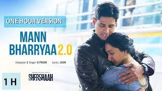Mann Bharryaa 2.0 【1 Hour Version】 | Shershaah | Sidharth – Kiara | B Praak | Jaani