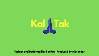 BonRati - Kal Tak | Prod. By Alexander | Dreamer Hauz Records
