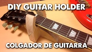 DIY Guitar Holder (Colgador de guitarra)