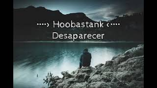 Hoobastank - Disappear (Tradução)
