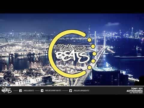 Tony Igy - Astronomia (Zac Waters Remix) (2018)