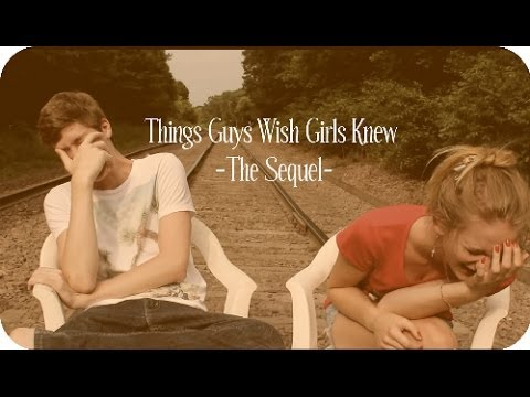 Things Guys Wish Girls Knew-The Sequel