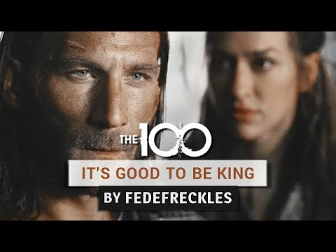 The 100 - It's good to be King (Roan Kom Azgeda)